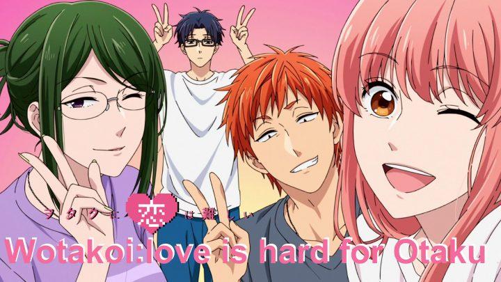 Wotakoi: l'amore è complicato per gli otaku | Recensione